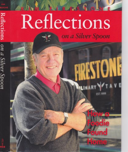 9780615735962: Reflections on a Silver Spoon: How a Foodie Found Home