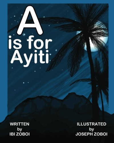 A is for Ayiti: Zoboi, Ibi