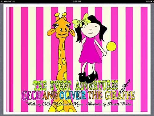 9780615736488: The Sweet Adventures of CeCe and Oliver the Giraffe
