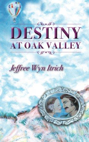 Destiny at Oak Valley (Book #1): Itrich, Jeffree Wyn