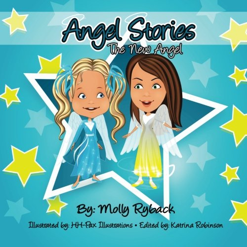 Angel Stories The New Angel: Molly K. Ryback