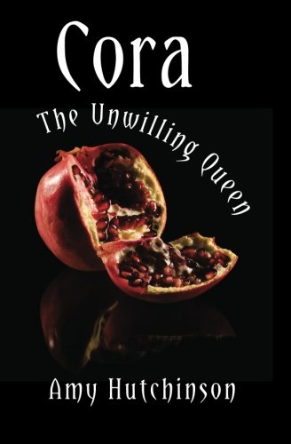 9780615737324: Cora: The Unwilling Queen