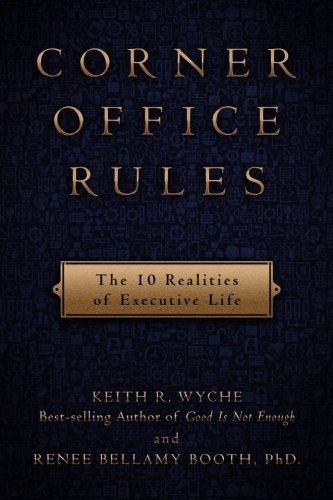 9780615738222: Corner Office Rules: The 10 Realities of Executive Life