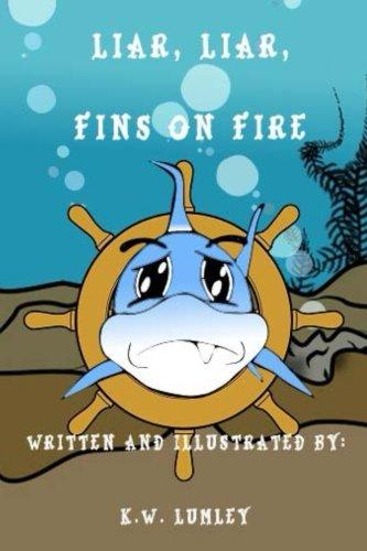 9780615738710: Liar, Liar, Fins on Fire (The Adventures of Sammy the Shark) (Volume 1)