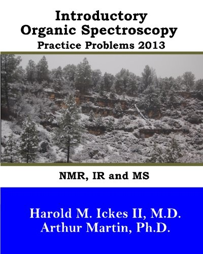 9780615738758: Introductory Organic Spectroscopy Practice Problems 2013: NMR, IR and MS