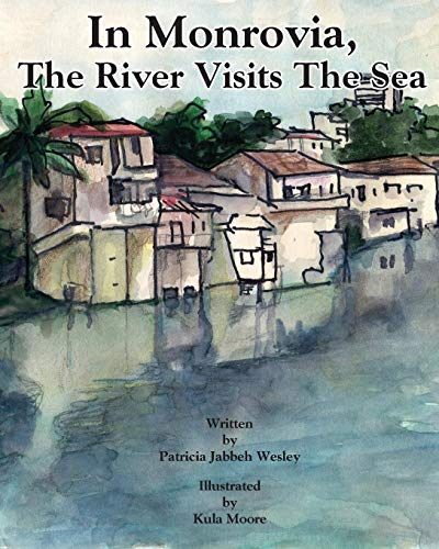 9780615739007: In Monrovia, The River Visits The Sea