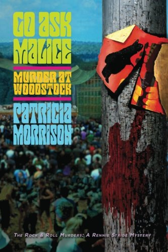 9780615739366: Go Ask Malice: Murder at Woodstock (The Rock & Roll Murders: A Rennie Stride Mystery)