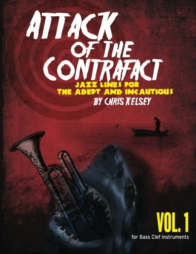 9780615739717: Attack of the Contrafact, Vol. 1, for Bass Clef Instruments: Jazz Lines for the Adept and Incautious (Volume 1)