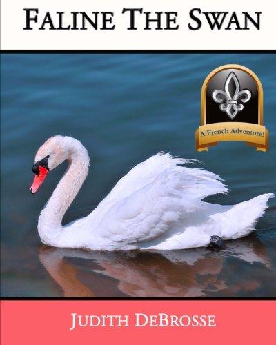 Faline the Swan: Judith DeBrosse