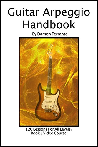 9780615740003: Guitar Arpeggio Handbook: A 120-Lesson, One-Lick-Per-Day, Step-By-Step Guide to Guitar Arpeggios, Music Theory, and Technique-Building Exercises, Beginner to Advanced Levels (Book & Videos) (Steeplechase Guitar Instruction)
