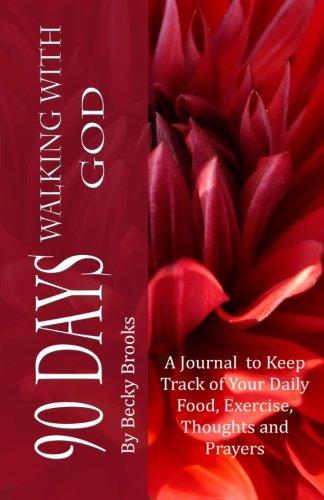 9780615740812: 90 Days Walking With God