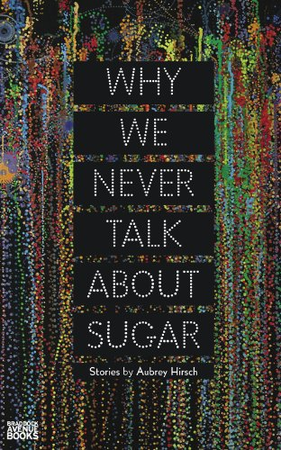 9780615741796: Why We Never Talk About Sugar