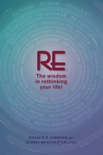 9780615742274: RE- The wisdom in rethinking your life!: A GPS guide for a woman's life journey.