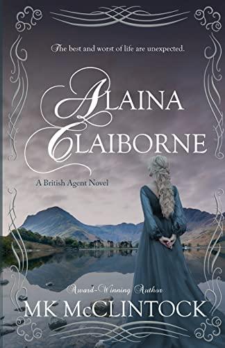 9780615742502: Alaina Claiborne (British Agent Novels) (Volume 1)