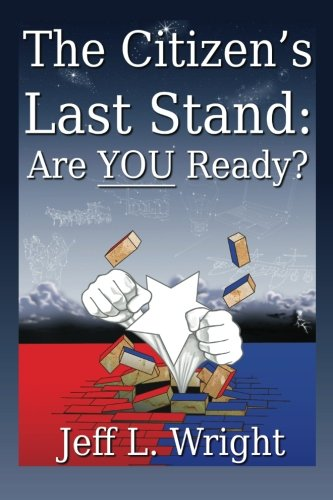 9780615742632: The Citizen's Last Stand: Are You Ready? (Volume 1)