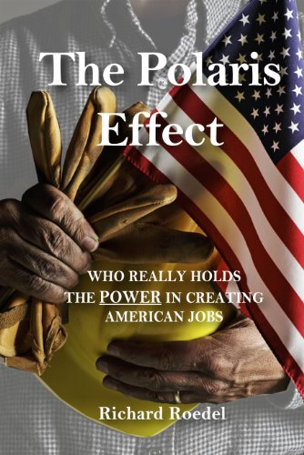 9780615742762: The Polaris Effect (Who Really Holds The Power In Creating American Jobs?)