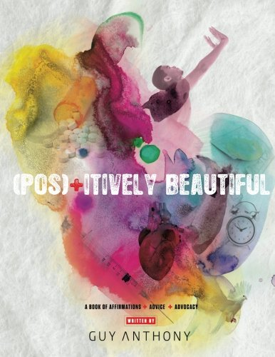 9780615742892: Pos+tively Beautiful:: A Book of Affirmations + Advice & Advocacy