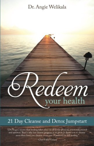 9780615743820: Redeem Your Health: 21-Day Cleanse and Detox Jumpstart