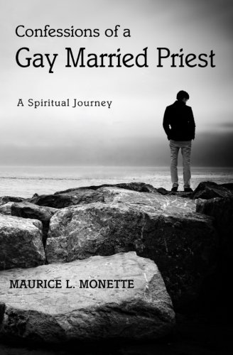 9780615743851: Confessions of a Gay Married Priest: A Spiritual Journey