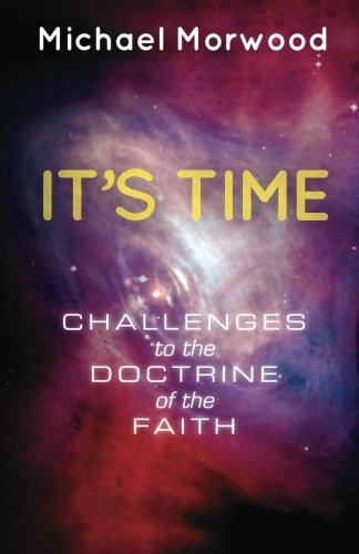 It's Time.: Challenges to the Doctrine of: Morwood, Michael J