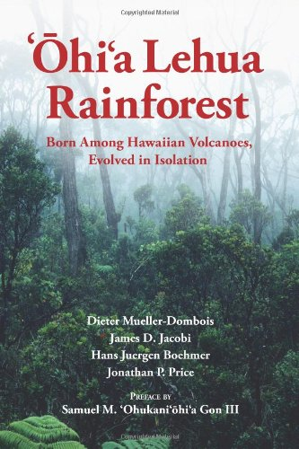 9780615744353: `Ohi`a Lehua Rainforest: Born Among Hawaiian Volcanoes, Evolved in Isolation: The Story of a Dynamic Ecosystem with Relevance to Forests Worldwide