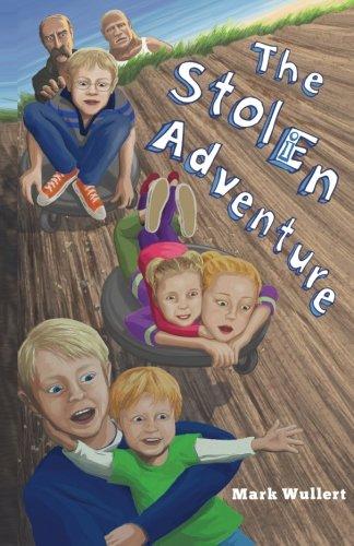 The Stolen Adventure Luke Stolin Adventures Volume 1: Mr. Mark A. Wullert