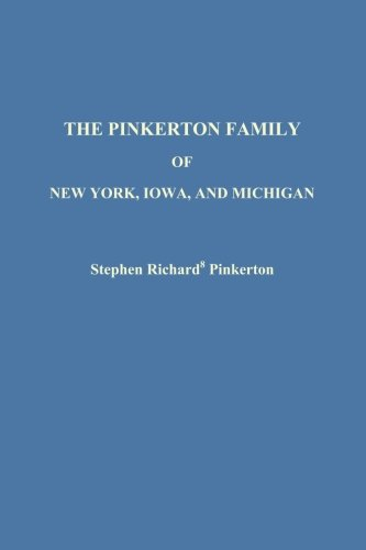 The Pinkerton Family of New York, Iowa, and Michigan: Stephen Richard Pinkerton