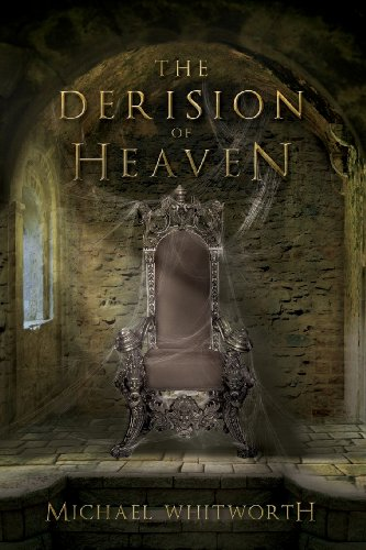 The Derision of Heaven: A Guide to Daniel: Michael Whitworth