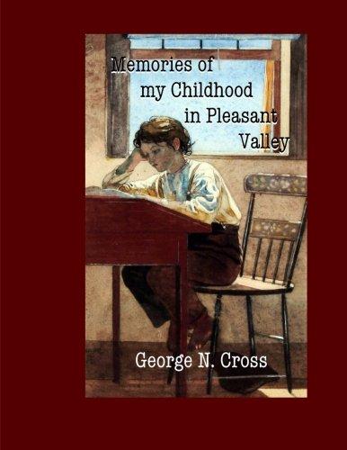 Memories of My Childhood in Pleasant Valley: George N. Cross