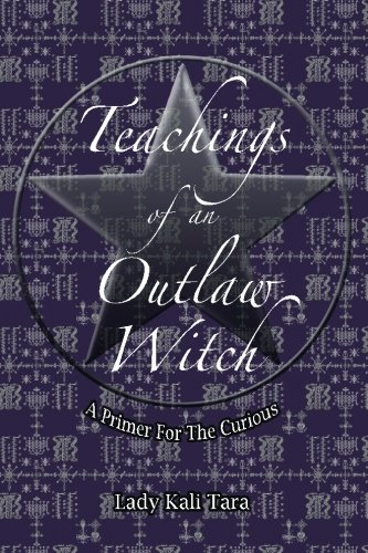 9780615745404: Teachings of an Outlaw Witch: A Primer for the Curious