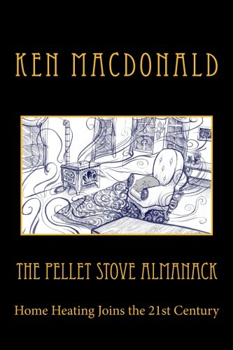 9780615745589: The Pellet Stove Almanack: Home Heating Joins the 21st Century