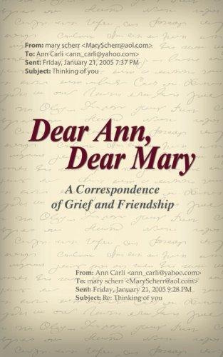 9780615746289: Dear Ann, Dear Mary: A Correspondence of Grief and Friendship