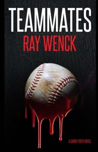9780615746319: Teammates (A Danny Roth Novel) (Volume 1)
