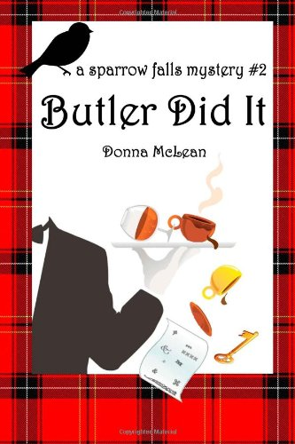 9780615746876: Butler Did It: a sparrow falls mystery #2