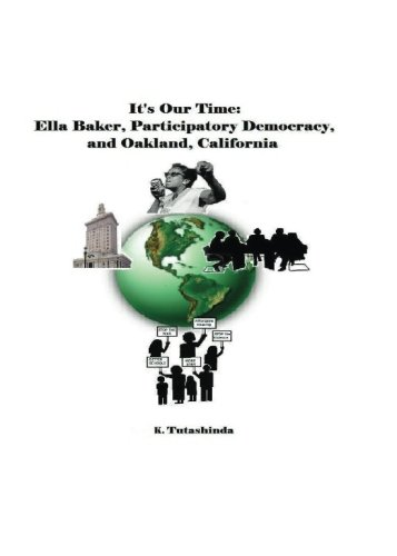 9780615747552: It's Our Time: Ella Baker, Participatory Democracy, and Oakland, California