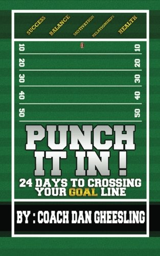 9780615747811: Punch It In: 24 Days To Crossing Your Goal Line