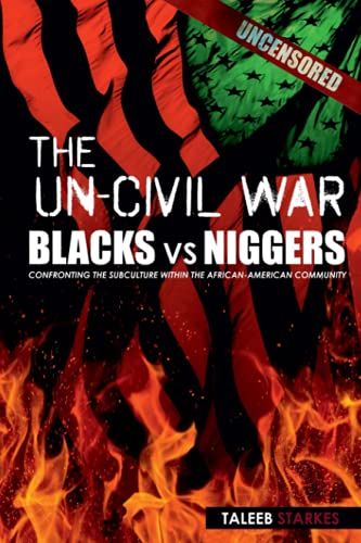 9780615748474: The Un-Civil War: BLACKS vs NIGGERS: Confronting the Subculture Within the African-American Community