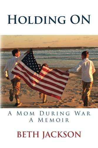 9780615749457: Holding On: A Mom During War