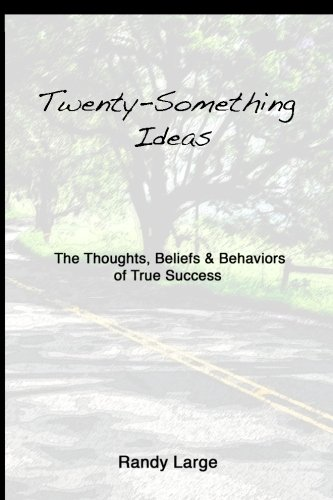 9780615749648: Twenty-Something Ideas: The Thoughts, Beliefs & Behaviors of True Success