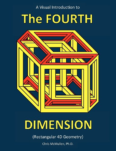 9780615750040: A Visual Introduction to the Fourth Dimension (Rectangular 4D Geometry)