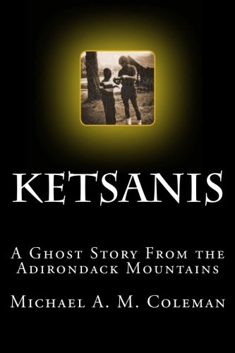 9780615750323: Ketsanis: A Ghost Story from the Adirondack Mountains