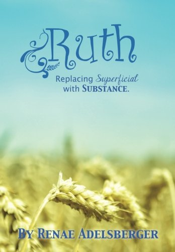 9780615750392: Ruth: Replacing Superficial with Substance