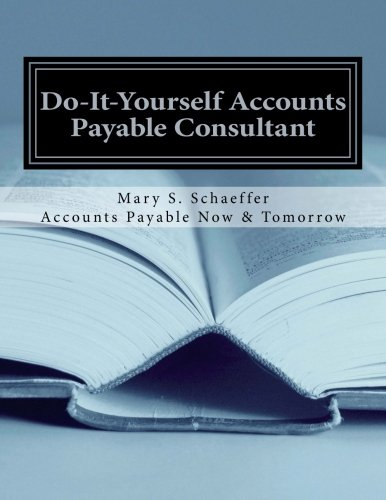 Do-It-Yourself Accounts Payable Consultant: Mary S Schaeffer
