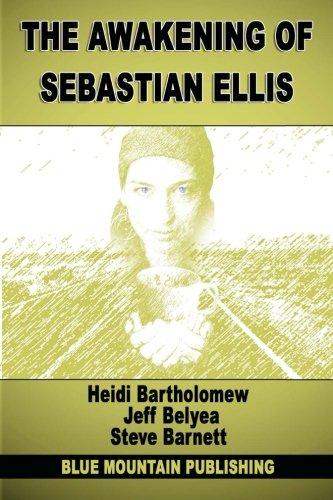 The Awakening of Sebastian Ellis (Volume 1): Heidi Bartholomew/ Jeff