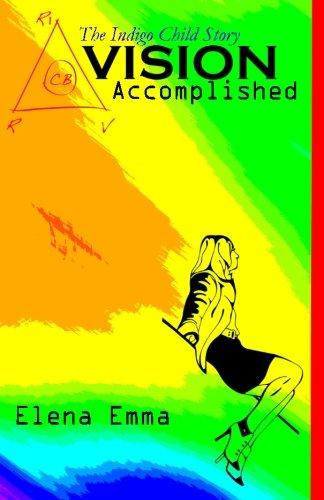 Vision Accomplished: The Story: Elena Emma