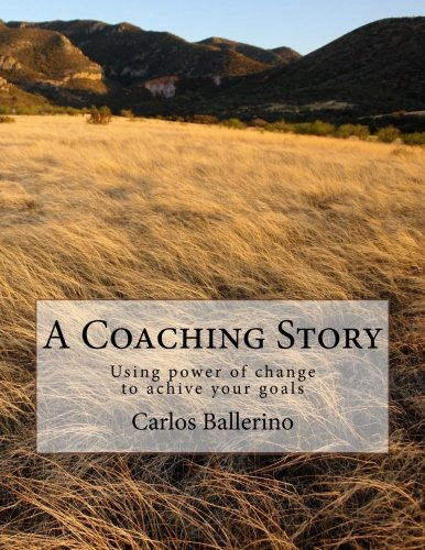 9780615753010: A Coaching Story: Using power of change to achive your goals