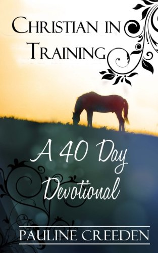 9780615753195: Christian In Training: A 40 Day Devotional