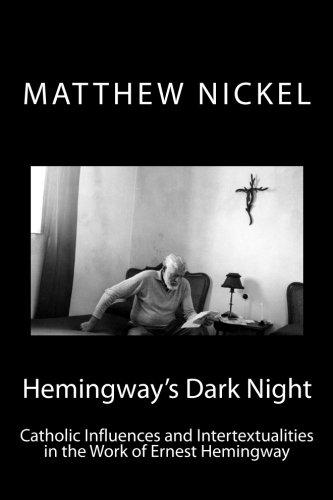 9780615753416: Hemingway's Dark Night: Catholic Influences and Intertextualities in the Work of Ernest Hemingway