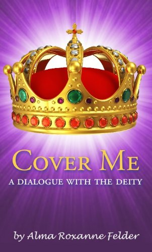 9780615753652: Cover Me: A DIALOGUE WITH THE DEITY