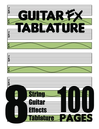 9780615754925: Guitar FX Tablature 8-String Guitar Effects Tablature 100 Pages
